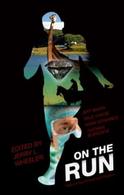 On The Run: Tales of Gay Pursuit and Passion ebook by Hank Edwards,Dale Chase,Jeff Mann