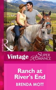 Ranch At River's End (Mills & Boon Vintage Superromance) (You, Me & the Kids, Book 20) ebook by Brenda Mott