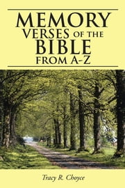 Memory Verses of the Bible from A-Z ebook by Tracy R. Choyce