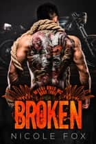 Broken - Wylde Ones MC, #3 ebook by