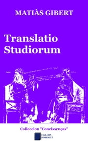 Translatio studiorum ebook by Matiàs Gibert