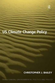 US Climate Change Policy ebook by Christopher J. Bailey