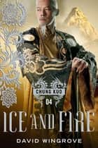 Ice and Fire ebook by David Wingrove
