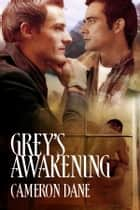 Grey's Awakening ebook by Cameron Dane