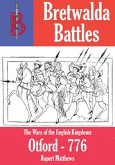 The Battle of Otford (776) - A Bretwalda Battle ebook by Oliver Hayes