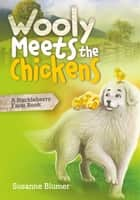 Wooly Meets The Chickens ebook by Susanne Blumer
