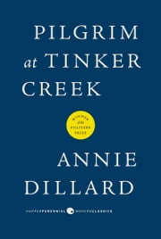 Pilgrim at Tinker Creek ebook by Annie Dillard