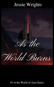 As the World Burns ebook by Jessie Wrights
