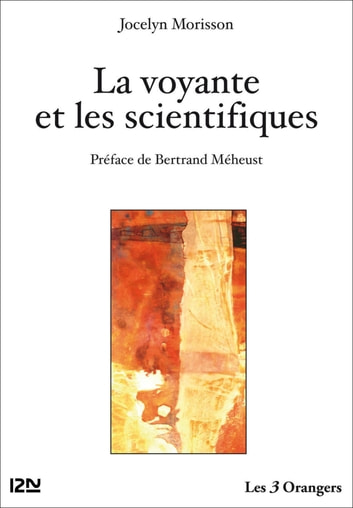 La voyante et les scientifiques eBook by Jocelyn MORISSON