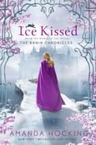 Ice Kissed - The Kanin Chronicles (From the World of the Trylle) ebook by Amanda Hocking