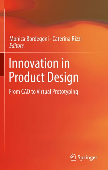 Innovation in Product Design - From CAD to Virtual Prototyping ebook by