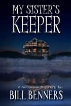 My Sister's Keeper ekitaplar by Bill Benners