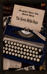 Nicolette Mace: The Raven Siren - The Kevin Metis Saga ebook by C. S. Woolley