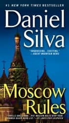 Moscow Rules ebook by Daniel Silva