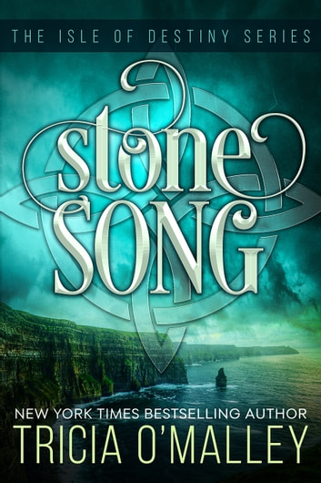 Stone Song - The Isle of Destiny Series eBook by Tricia O'Malley