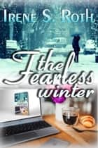 The Fearless Writer ebook by Irene S. Roth