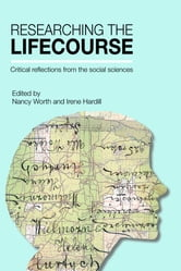 Researching the lifecourse - Critical reflections from the social sciences ebook by