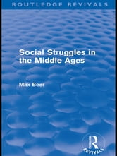 Social Struggles in the Middle Ages (Routledge Revivals) ebook by Max Beer