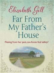 Far from My Father's House ebook by Elizabeth Gill