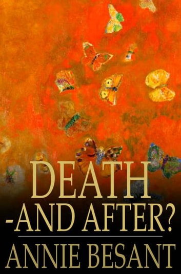 Death - and After? ebook by Annie Besant