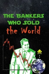 The Bankers Who Sold The World ebook by Simon Drake