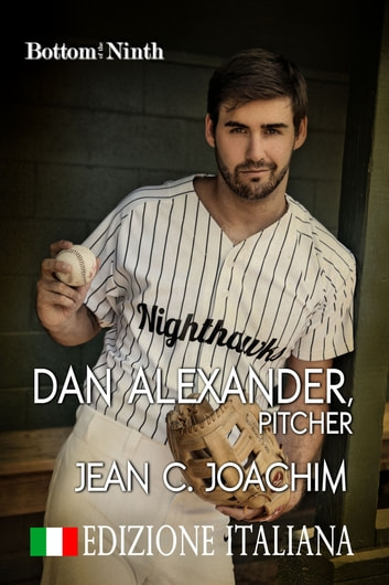 Dan Alexander, Pitcher (Edizione Italiana) ebook by Jean Joachim