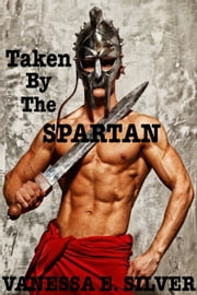 Taken by the Spartan ebook by Vanessa  E. Silver