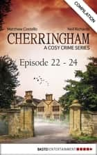Cherringham - Episode 22 - 24 ebook by Matthew Costello,Neil Richards