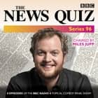 The News Quiz: Series 96 - The topical BBC Radio 4 comedy panel show audiobook by BBC Radio Comedy