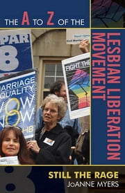 The A to Z of the Lesbian Liberation Movement - Still the Rage ebook by JoAnne Myers