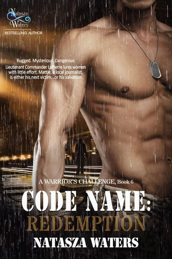 Code Name: Redemption - A Warrior's Challenge series, #6 ebook by Natasza Waters