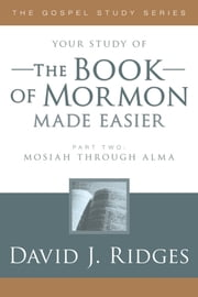 The Book of Mormon Made Easier, Part 2 ebook by David J. Ridges