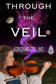 Through the Veil ebook by Adrienne Dellwo