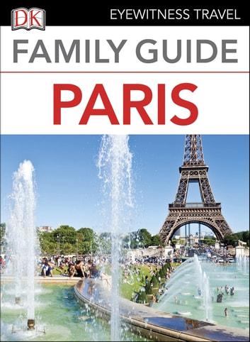 Family Guide Paris ebook by DK Travel