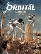 Orbital - Tome 4 - Ravages ebook by Sylvain Runberg, Serge Pellé