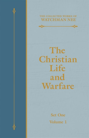 The Christian Life and Warfare ebook by Watchman Nee