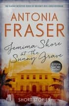 Jemima Shore at the Sunny Grave - A Jemima Shore Mystery ebook by Lady Antonia Fraser