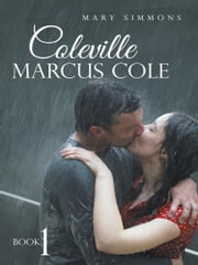 Coleville Marcus Cole - Book 1 ebook by Mary Simmons