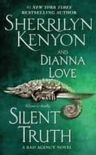 Silent Truth ebook by Sherrilyn Kenyon,Dianna Love