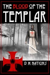 Blood of the Templar ebook by D.H. Nations