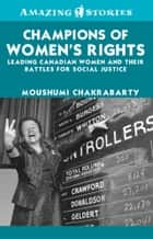 Champions of Women's Rights ebook by Moushumi Chakrabarty