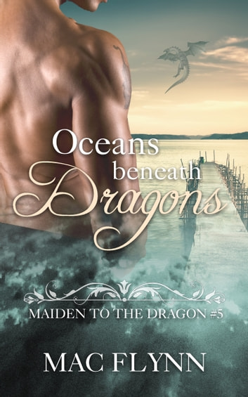 Oceans Beneath Dragons ebook by Mac Flynn