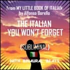 Italian You Won't Forget, The audiobook by Alfonso Borello