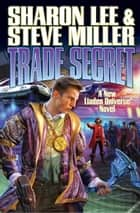 Trade Secret ebook by Sharon Lee, Steve Miller