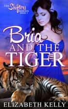 Bria and the Tiger (Book Five) ebook by Elizabeth Kelly