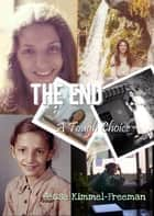 The End ebook by Jesse Kimmel-Freeman