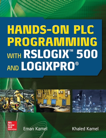 Hands on plc programming with rslogix 500 and logixpro ebook by hands on plc programming with rslogix 500 and logixpro ebook by eman kamelkhaled kamel fandeluxe Image collections