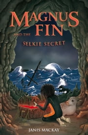 Magnus Fin and the Selkie Secret ebook by Janis Mackay