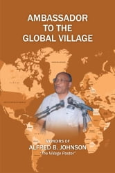 Ambassador to the Global Village ebook by Alfred B. Johnson