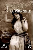 La chandelle ebook by Anonyme,Max Obione,Culissime